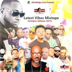 Dj Afronaija - Latest Vibes ( October 2019 Edition )